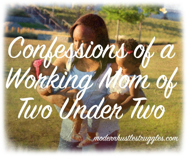 Confessions of a working mom...